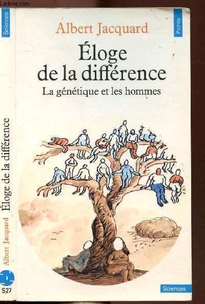 ELOGE DE LA DIFFERENCE - LA GENETIQUE ET LES HOMMES - COLLECTION POINTS SCIENCES N°S27