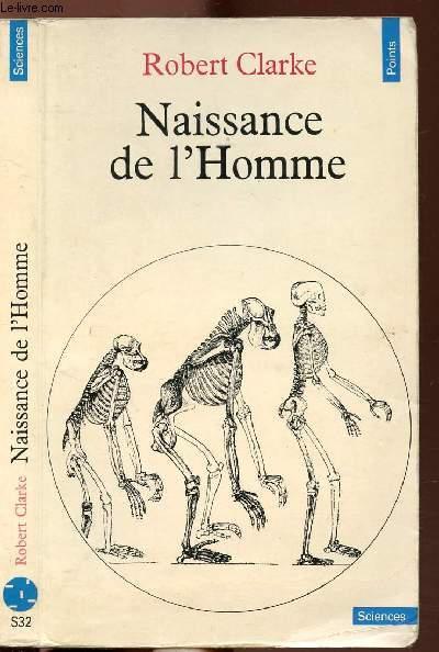 NAISSANCE DE L'HOMME - COLLECTION POINTS SCIENCES N°S32