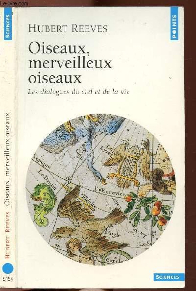 OISEAUX, MERVEILLEUX OISEAUX - LES DIALOGUES DU CIEL ET DE LA VIE - COLLECTION POINTS SCIENCES N°S154