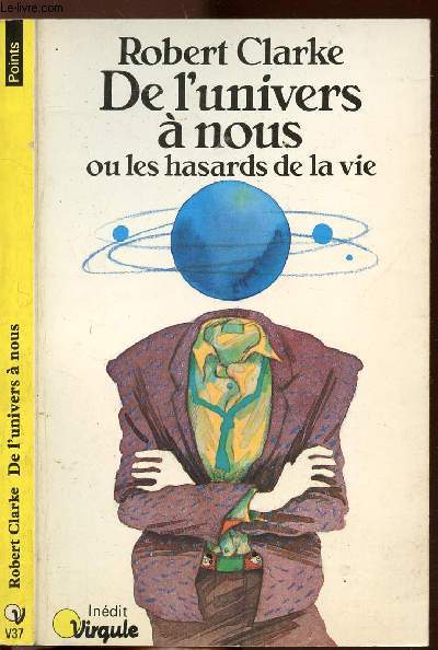 DE L'UNIVERS A NOUS - OU LES HASARDS DE LA VIE - COLLECTION POINTS VIRGULE N°V37