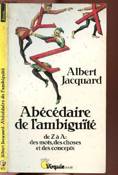 ABECEDAIRE DE L'AMBIGUITE - DE Z A A: DES MOTS, DES CHOSES ET DES CONCEPTS -  COLLECTION POINTS VIRGULE N°V73