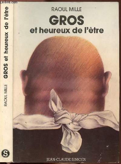 GROS ET HEUREUX DE L'ETRE