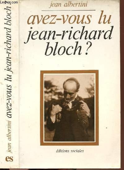 AVEZ-VOUS LU JEAN-RICHARD BLOCH ?