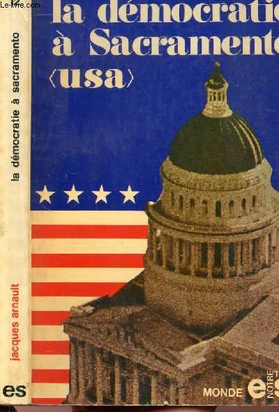 LA DEMOCRATIE A SACRAMENTO USA - COLLECTION NOTRE TEMPS MONDE N°M12