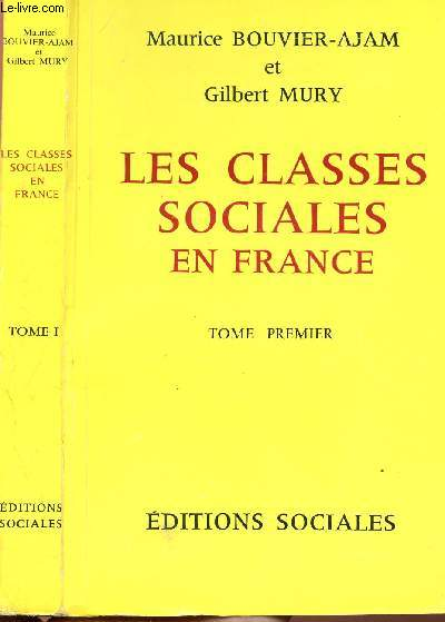 LES CLASSES SOCIALES EN FRANCE - TOME I