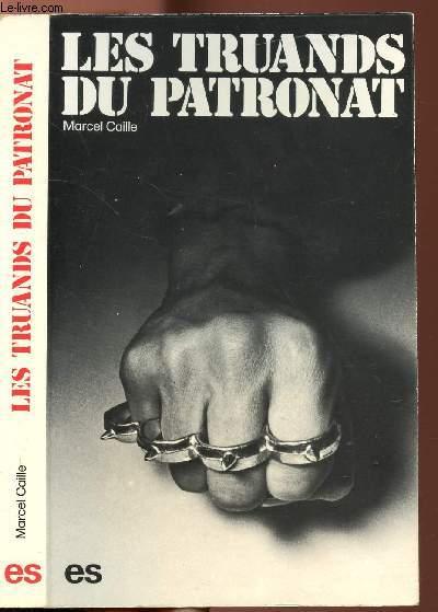 LES TRUANDS DU PATRONAT