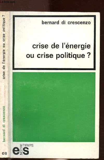CRISE DE L'ENERGIE OU CRISE POLITIQUE