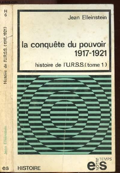 HISTOIRE DE L'U.R.S.S. - TOME I - LA CONQUETE DU POUVOIR 1917-1921 - COLLECTION NOTRE TEMPS/HISTOIRE N°6