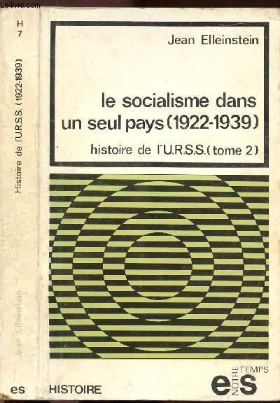 HISTOIRE DE L'U.R.S.S. - TOME II - LE SOCIALISME DANS UN EUL PAYS 1922-1939 - COLLECTION NOTRE TEMPS/HISTOIRE N°7