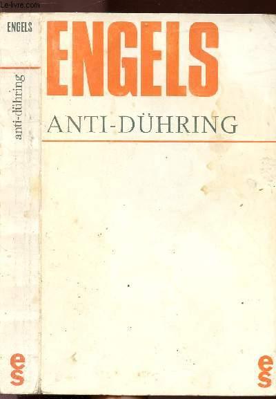 ANTI-DUHRING (M.E. DUHRING BOULEVERSE LA SCIENCE)