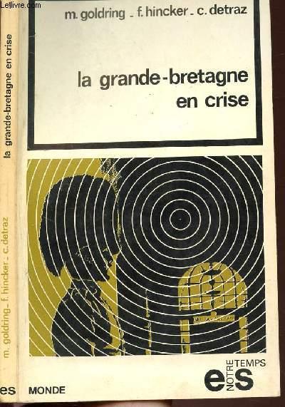 LA GRANDE-BRETAGNE EN CRISE- COLLECTION NOTRE TEMPS/MONDE N°M1