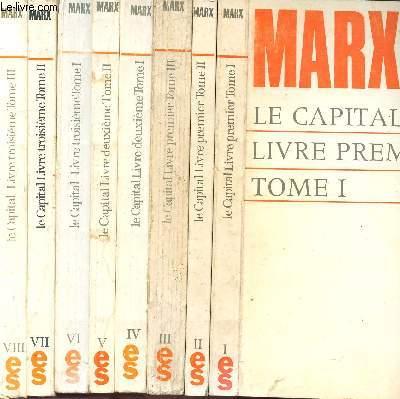 LE CAPITAL - 8 VOLUMES - TOMES I+II+III+IV+V+VI+VII+VIII - LE CAPITAL LIVRE PREMIER (TOMES I+II+III) - LE CAPITAL LIVRE DEUXIEME (TOME I+II) - LE CAPITAL LIVRE TROISIEME (TOMES I+II+III)