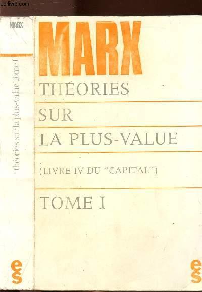THEORIES SUR LA PLUS-VALUE - TOME I - (LIVRE IV DU CAPITAL)