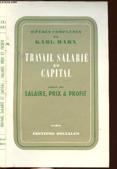 TRAVAIL SALARIE ET CAPITAL - SALAIRE, PRIX ET PROFIT