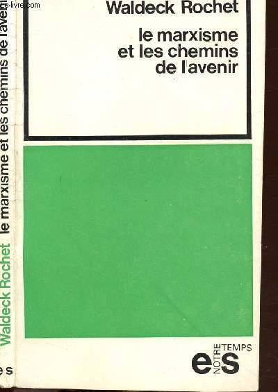 LE MARXISME ET LES CHEMINS DE L'AVENIR - COLLECTION NOTRE TEMPS