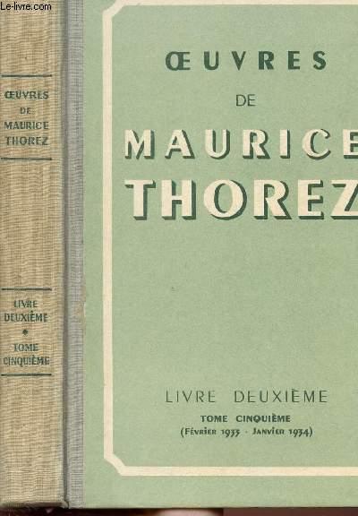 OEUVRES DE MAURICE THOREZ- LIVRE DEUXIEME - TOME V - FEVRIER 1933 - JANVIER 1934