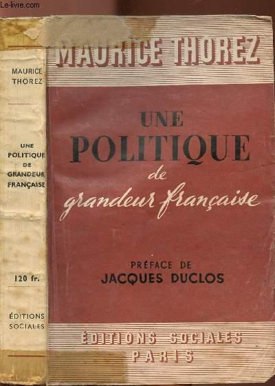 UNE POLITIQUE DE GRANDEUR FRANCAISE