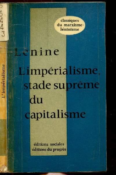 L'IMPERIALISME, STADE SUPREME DU CAPITAKLISME - ESSAI DE VULGARISATION - COLLECTION DU MARXISME-LENINISME
