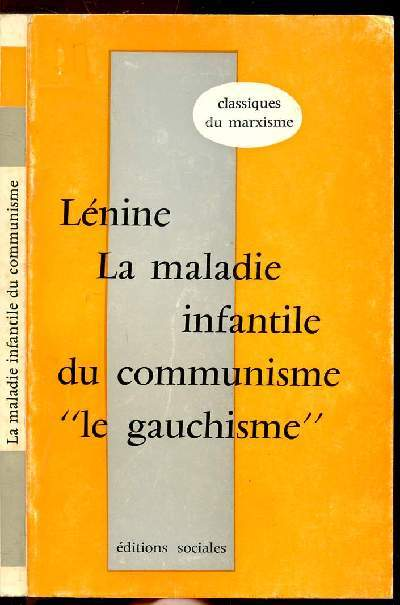 LA MALADIE INFANTILE DU COMMUNISME - LE GAUCHISME - COLLECTION DU MARXISME