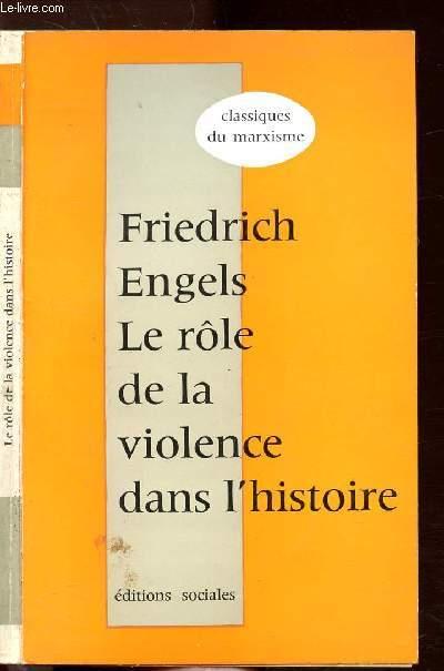 LE ROLE DE LA VIOLENCE DANS L'HISTOIRE- COLLECTION CLASSIQUES DU MARXISME
