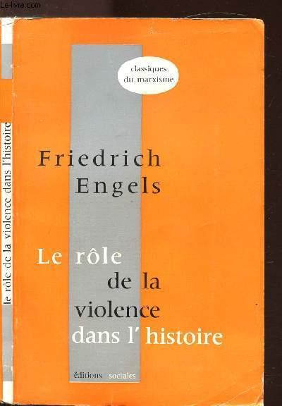 LE ROLE DE LA VIOLENCE DANS L'HISTOIRE - COLLECTION CLASSIQUES DU MARXISME