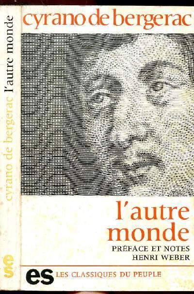 L'AUTRE MONDE - LES ETATS ET EMPIRES DE LA LUNE - LES ETATS ET EMPIRES DU SOLEIL- COLLECTION LES CLASSIQUES DU PEUPLE