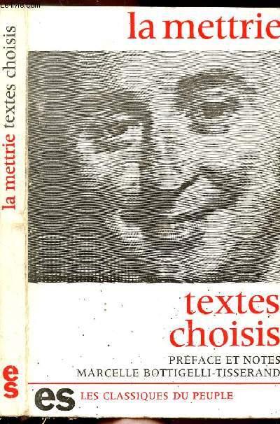 TEXTES CHOISIS - L'HOMME-MACHINE - HISTOIRE NATURELLE DE L'AME - COLLECTION LES CLASSIQUES DU PEUPLE