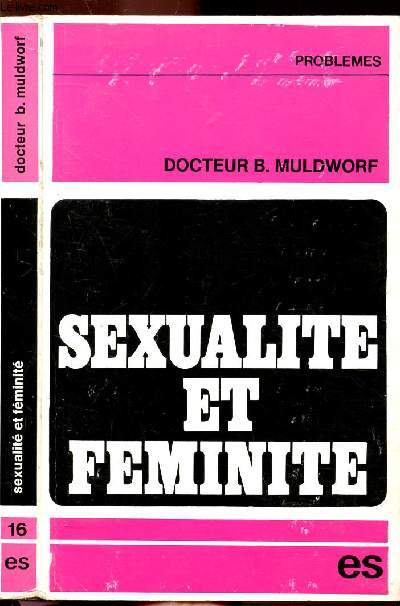 SEXUALITE ET FEMINITE - COLLECTION PROBLEMES N°16