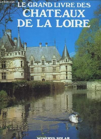 LE GRAND LIVRE DES CHATEAUX DE LA LOIRE