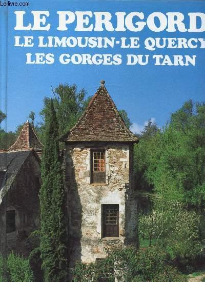 LE PERIGORD / LE LIMOUSIN - LE QUERCY - LES GORGES DU TARN