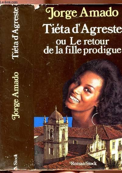 TIETA D'AGRESTE OU LE RETOUR DE LA FILLE PRODIGUE