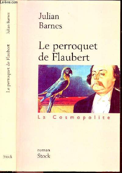 LE PERROQUET DE FLAUBERT - COLLECTION BIBLIOTHEQUE COSMOPOLITE