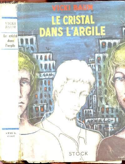 LE CRISTAL DANS L'ARGILE