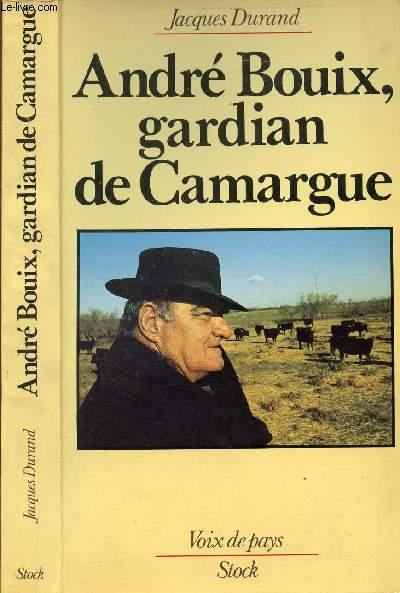 ANDRE BOUIX, GARDIAN DE CAMARGUE