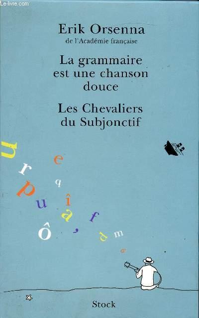 LA GRAMMAIRE EST UNE DOUCE CHANSON / LES CHEVALIERS DU SUBJONCIF