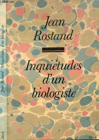 INQUIETUDES D'IUN BIOLOGISTE