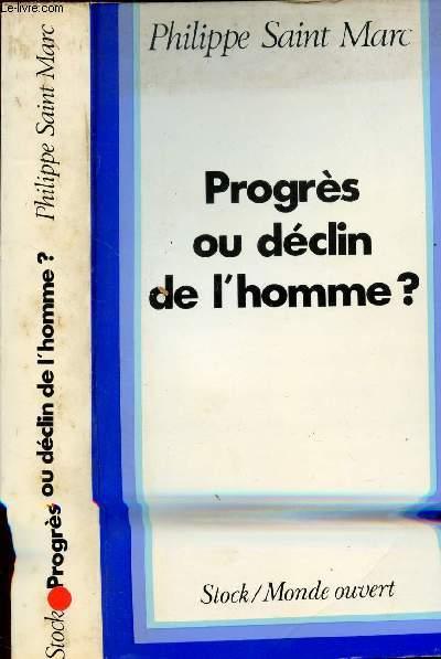 PROGRES OU DECLIN DE L'HOMME ?