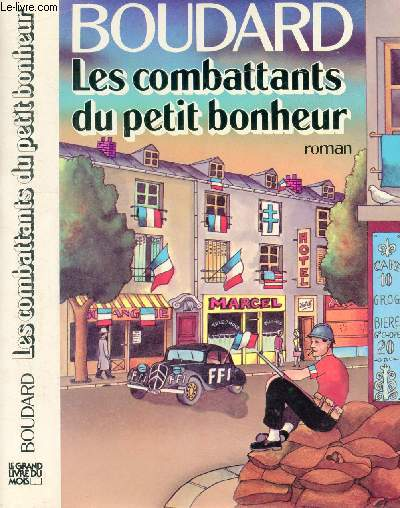 LES COMBATTANTS DU PETIT BONHEUR