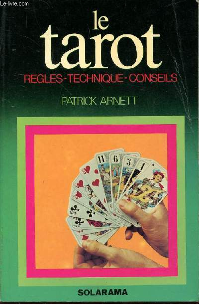 LE TAROT REGLES - TECHNIQUE - CONSEILS