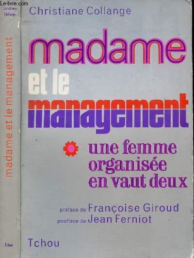 MADAME ET LE MANAGEMENT * UNE FEMME ORGANISEE EN VAUT DEUX