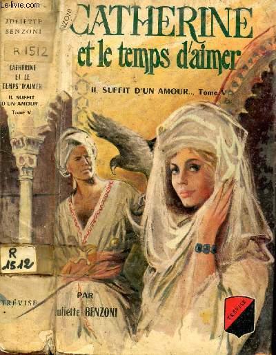 CATHERINE ET LE TEMPS D'AIMER IL SUFFIT D'UN AMOUR... TOME V