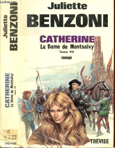 CATHERINE LA DAME DE MONTSALVY IL SUFFIT D'UN AMOUR... TOME VII