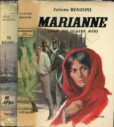 LOT : MARIANNE PREMIERE PARTIE ET DEUXIEME PARTIE, MARIANNE UNE ETOILE POUR NAPOLEON, MARIANNE ET L'INCONNU TOSCANE, TOI, MARIANE, MARIANE JASON DES QUATRE MERS.