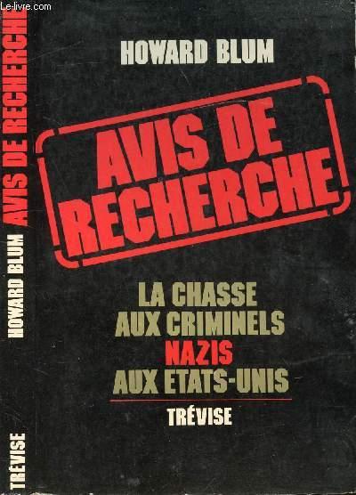 AVIS DE RECHERCHE LA CHASSE AUX CRIMINELS NAZIS AUX ETATS-UNIS