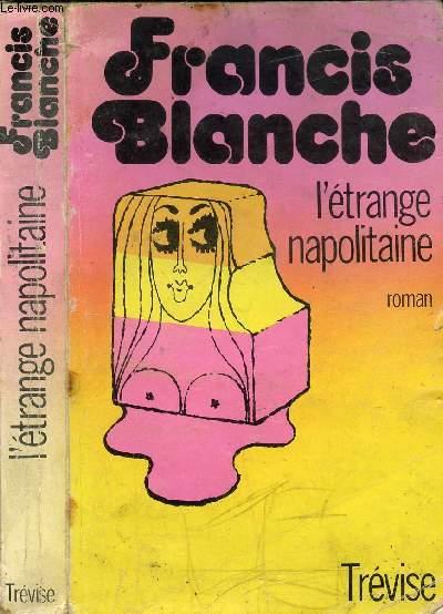 L'ETRANGE NAPOLITAINE