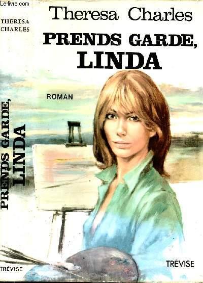 PRENDS GARDE, LINDA