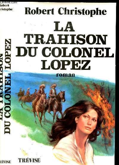 LA TRAHISON DU COLONEL LOPEZ