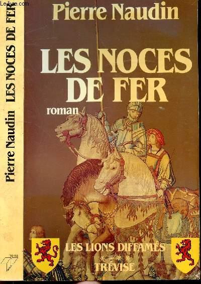 LES NOCES DE FER TOME IV LES LIONS DIFFAMES