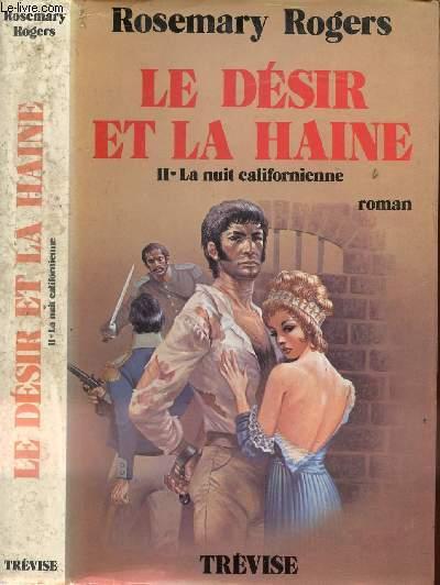 LE DESIR ET LA HAINE TOME II - LA NUIT CALIFORNIENNE