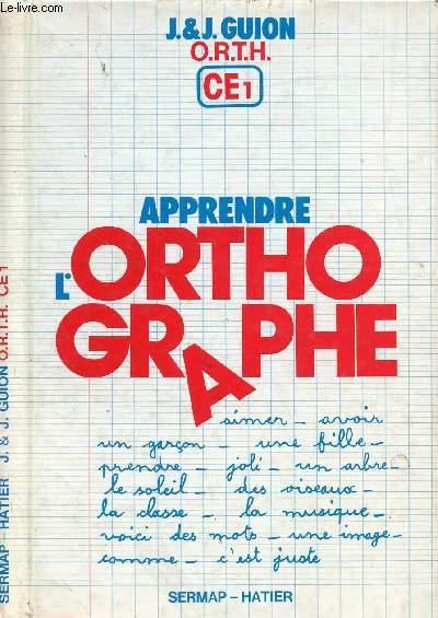 ORTH CE1 - APPRENDRE L'ORTHOGRAPHE